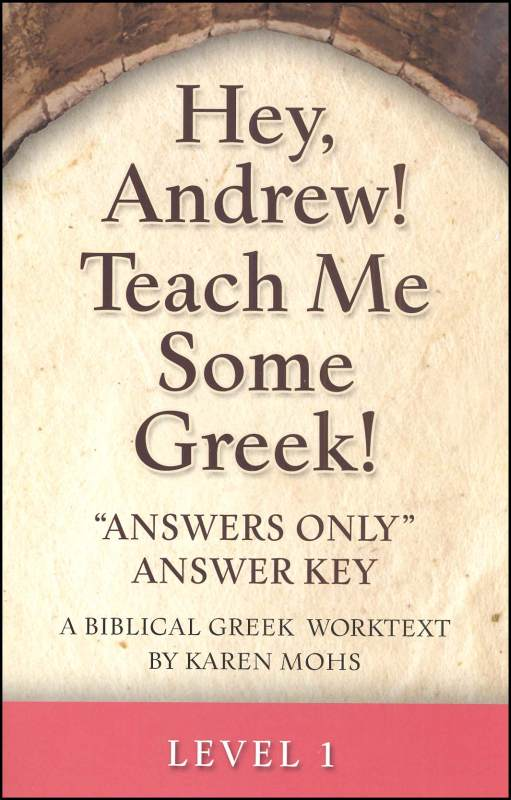 Hey, Andrew! Teach Me Some Greek! Level 1 Answers Only Key