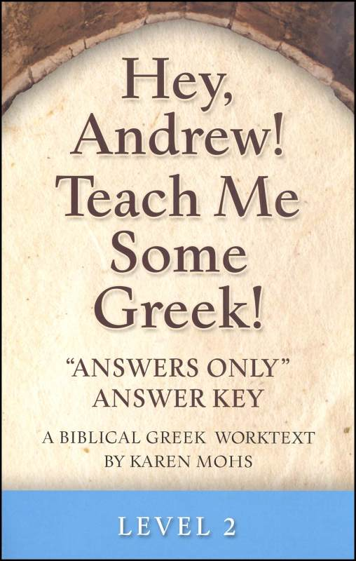 Hey, Andrew! Teach Me Some Greek Level 2 Answers Only Key