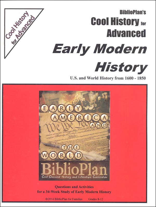BiblioPlan's Cool History for Advanced: Early Modern History U.S. and World History 1600-1850