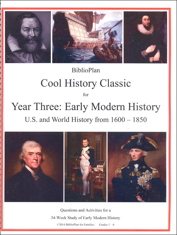 BiblioPlan Cool History Classic for Year Three: Early Modern History U.S. and World History 1600-1850