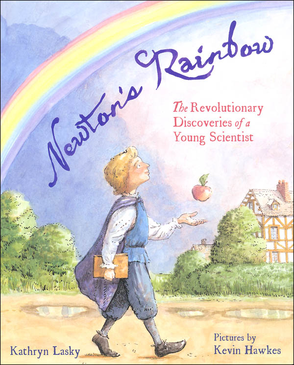 Newton's Rainbow: Revolutionary Discoveries of a Young Scientist