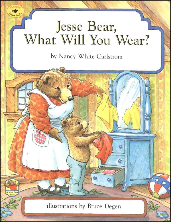 Jesse Bear, What Will You Wear?
