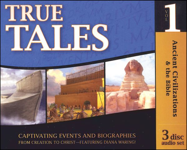 True Tales and More True Tales: Ancient Civilizations and the Bible CD