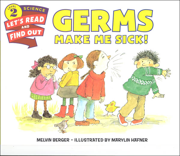 Germs Make Me Sick! (Let's Read and Find Out Science Level 2)