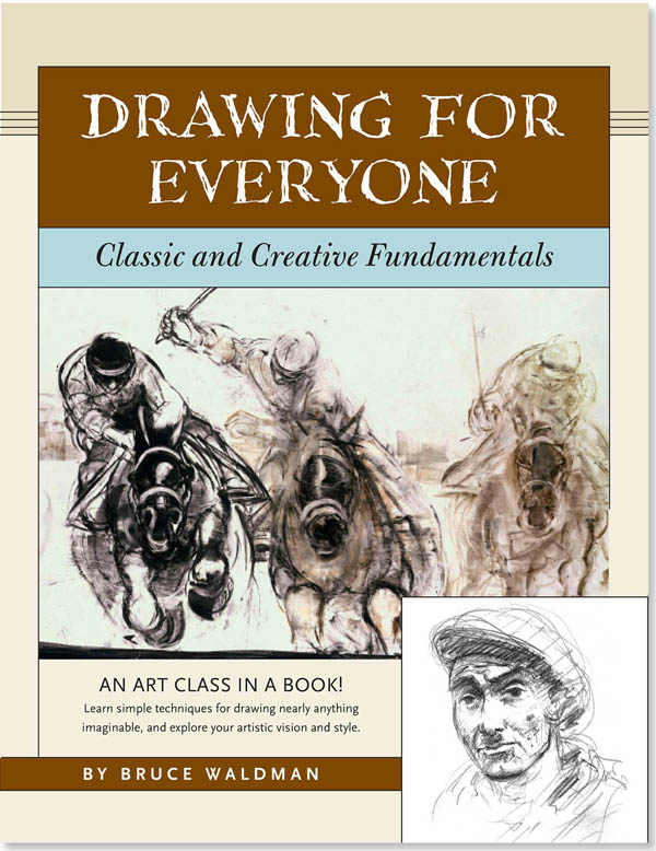 Drawing For Everyone: Classic and Creative Fundamentals