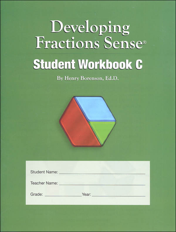 Developing Fractions Sense: Student Workbook C