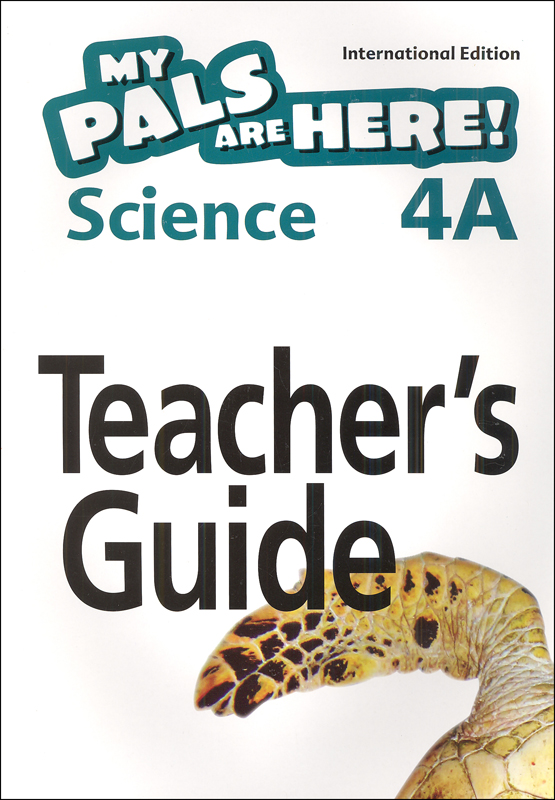 My Pals Are Here! Science International Edition Teacher Guide 4A