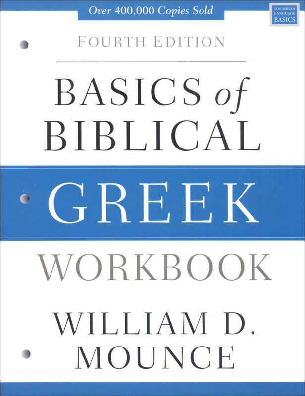 Basics of Biblical Greek Workbook Fourth Edition