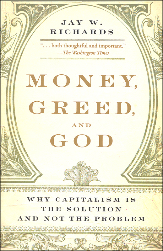Money, Greed & God:Why Capitalism Is Solutn..
