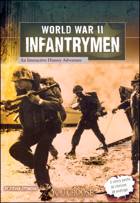 World War II Infantrymen: An Interactive History Adventure (You Choose)