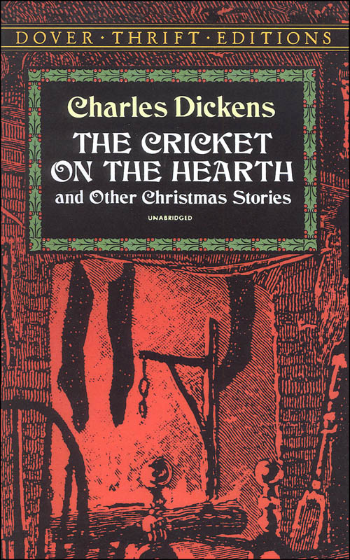 Cricket on the Hearth and Other Christmas Stories Thrift Edition