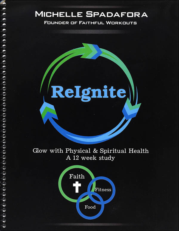 Reignite: Glow with Physical & Spiritual Health - 12 Week Study