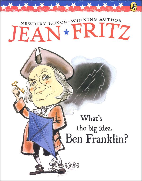 What's the Big Idea, Ben Franklin? / Fritz