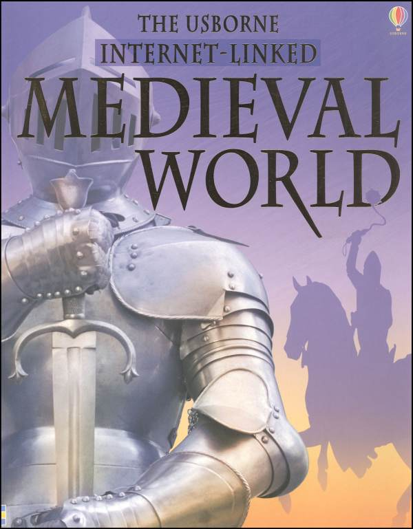 Medieval World (Usborne World History)