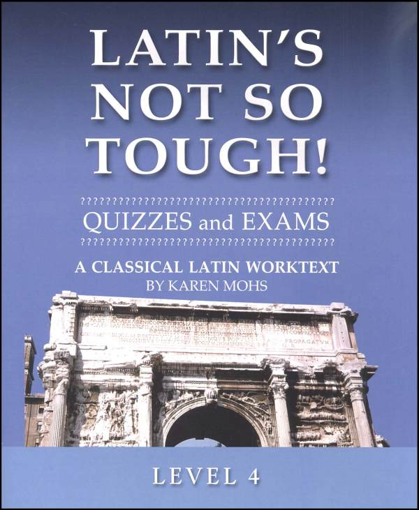 Latin's Not So Tough Level 4 Quizzes/Exams