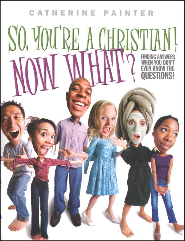 So, You're a Christian! Now What?