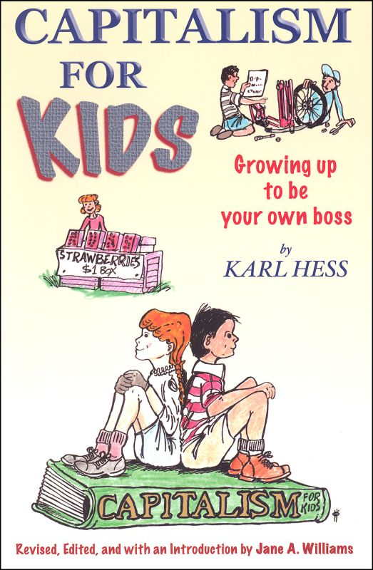 Capitalism for Kids: Growing Up to Be Your Own Boss