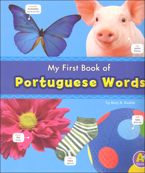 My First Book of Portuguese Words (Bilingual Picture Dictionaries)