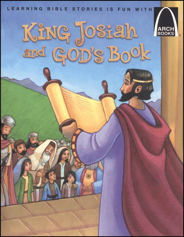 King Josiah And God's Book (Arch Book)