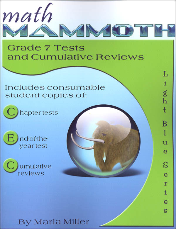 Math Mammoth Light Blue Series Grade 7 Test/Review (Colored Version)