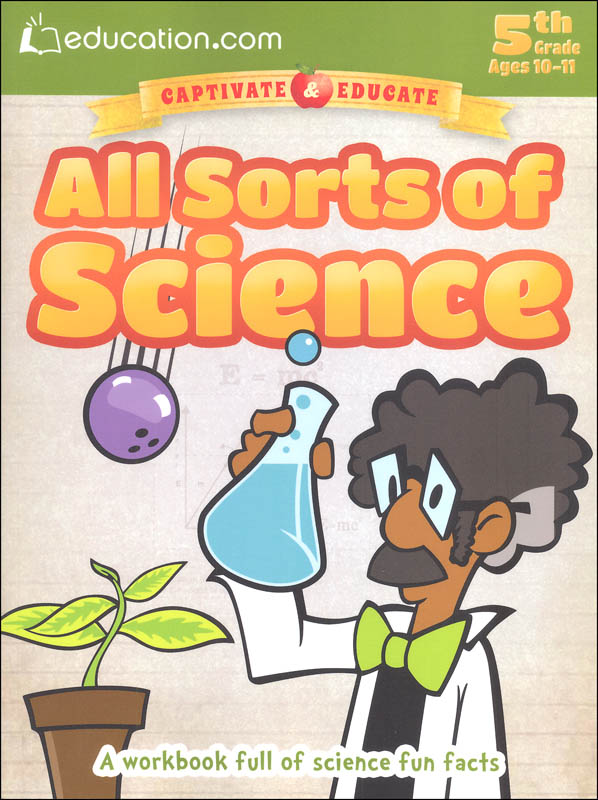 All Sorts of Science (Education.com Workbooks)