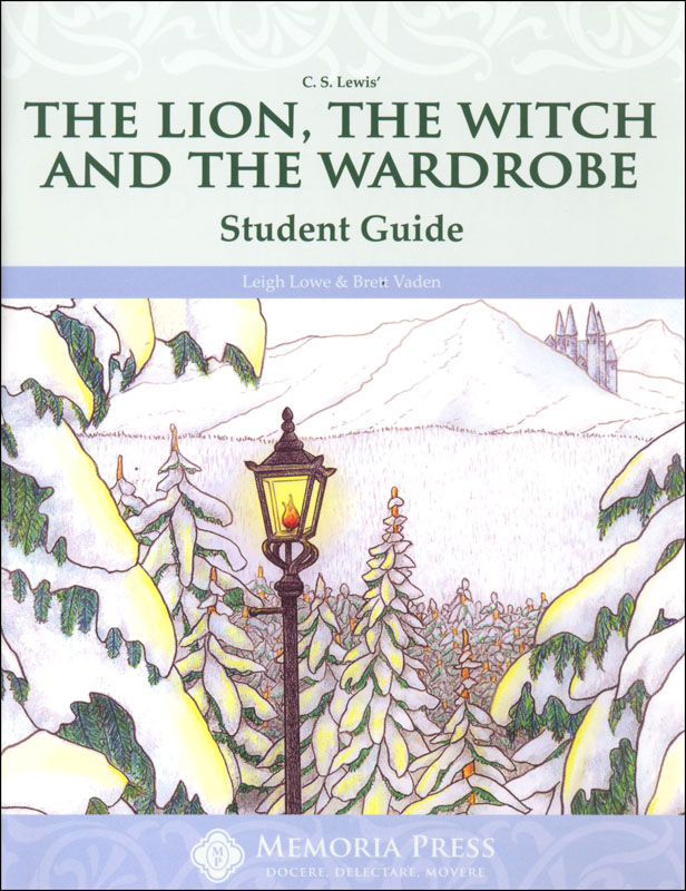 Lion, the Witch and the Wardrobe Literature Student Study Guide