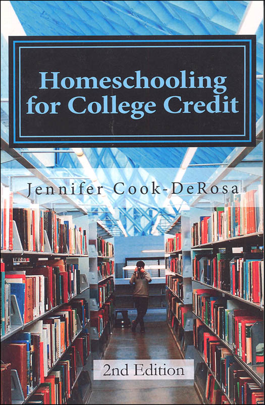 Homeschooling for College Credit 2nd Edition