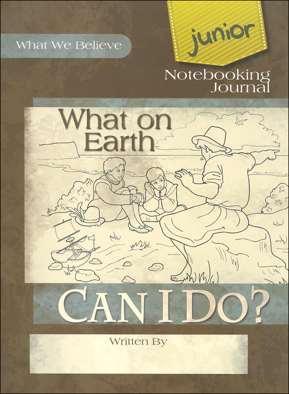 What On Earth Can I Do? Volume 4 Junior Notebooking Journal