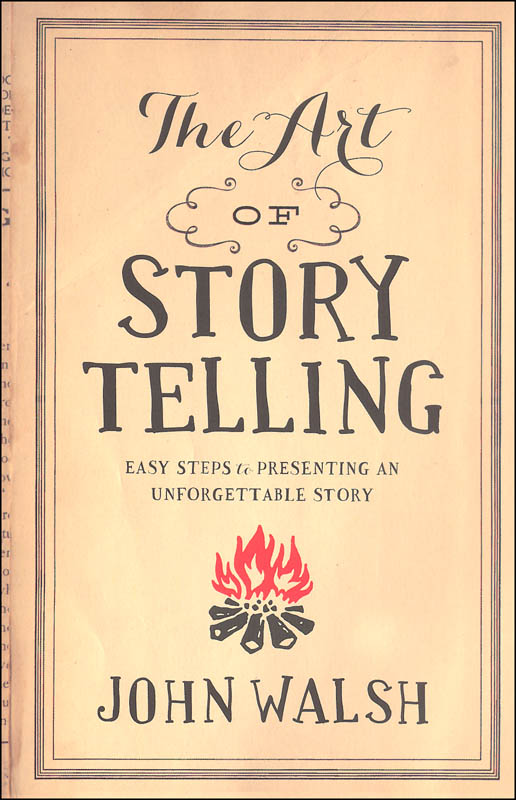 Art of Storytelling: Easy Steps to Preparing an Unforgettable Story