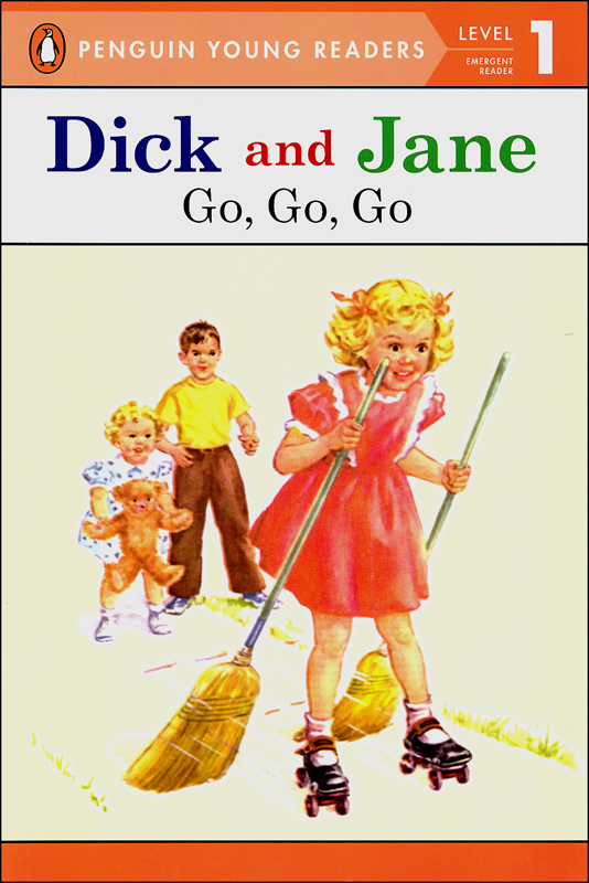 Dick and Jane: Go, Go, Go (Penguin Young Readers Level 1)