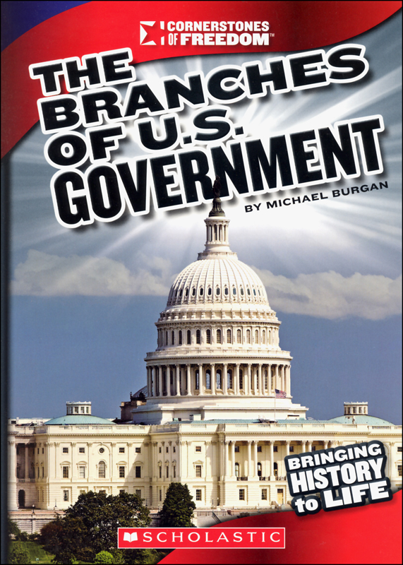 Branches of U.S. Government (Cornerstones of Freedom 3rd Series)