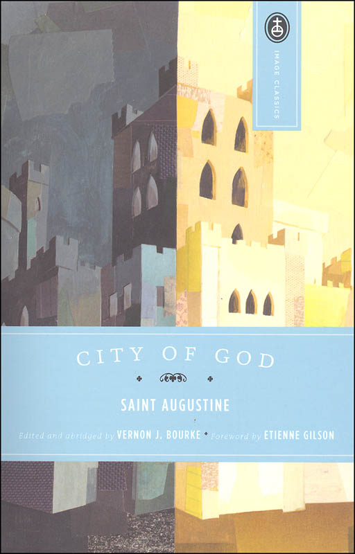 City of God (Edited by Vernon J. Bourke)