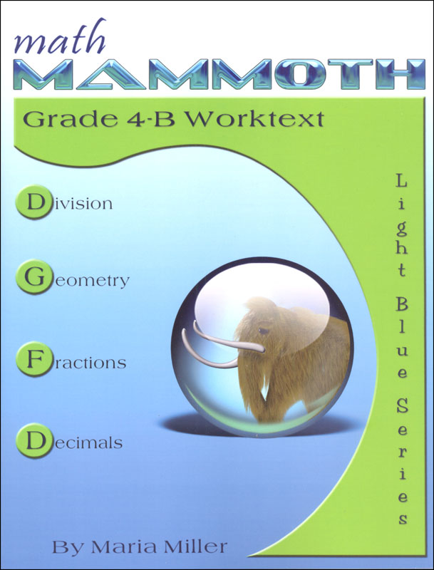 Math Mammoth Light Blue Series Grade 4-B Worktext