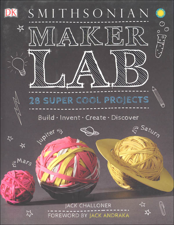 Maker Lab: 28 Super Cool Projects (Smithsonian)