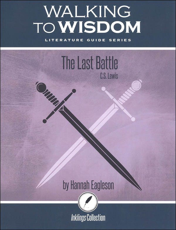 Last Battle: Student Literature Guide (Walking to Wisdom)