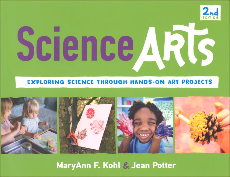 Science Arts: Exploring Science Through Hands-On Art Projects (Bright Ideas for Learning)