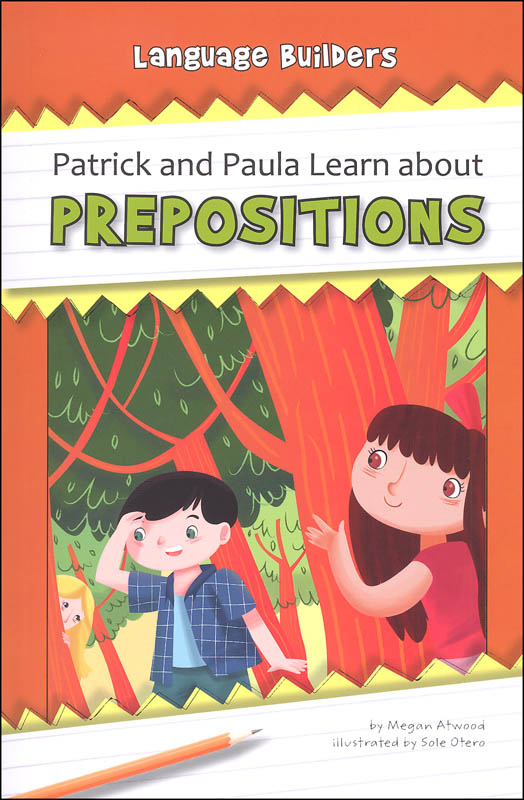 Patrick and Paula Learn about Prepositions (Language Builders)