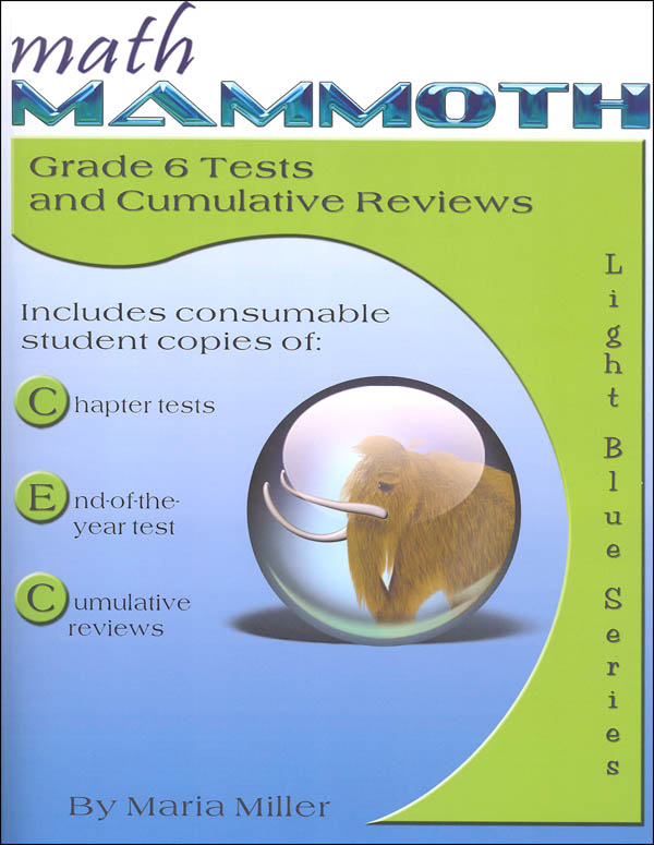 Math Mammoth Light Blue Series Grade 6 Test/Review (Colored Version)