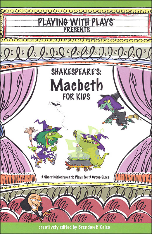 Playing with Plays Presents: Shakespeare's Macbeth for Kids