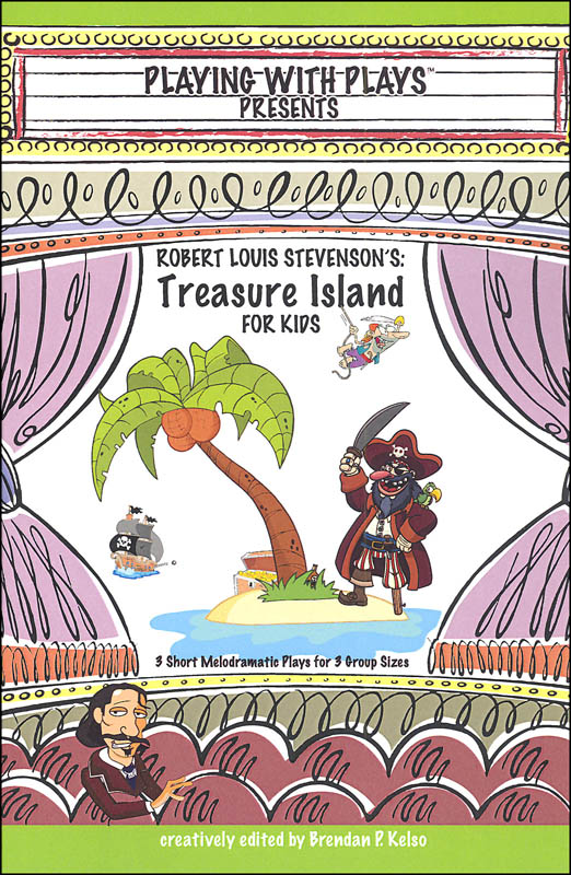 Playing with Plays Presents: Robert Louis Stevenson's Treasure Island for Kids