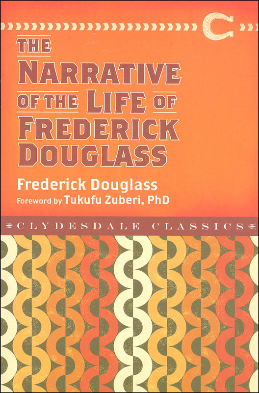Narrative and the Life of Frederick Douglass (Clydesdale Classics)