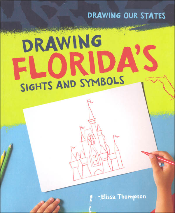 Drawing Florida's Sights and Symbols (Drawing Our States)