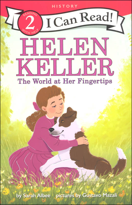 Helen Keller: The World at Her Fingertips (I Can Read! Level 2)