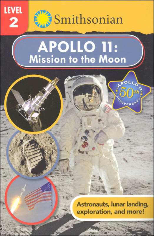 Apollo 11: Mission to the Moon (Smithsonian Reader Level 2)