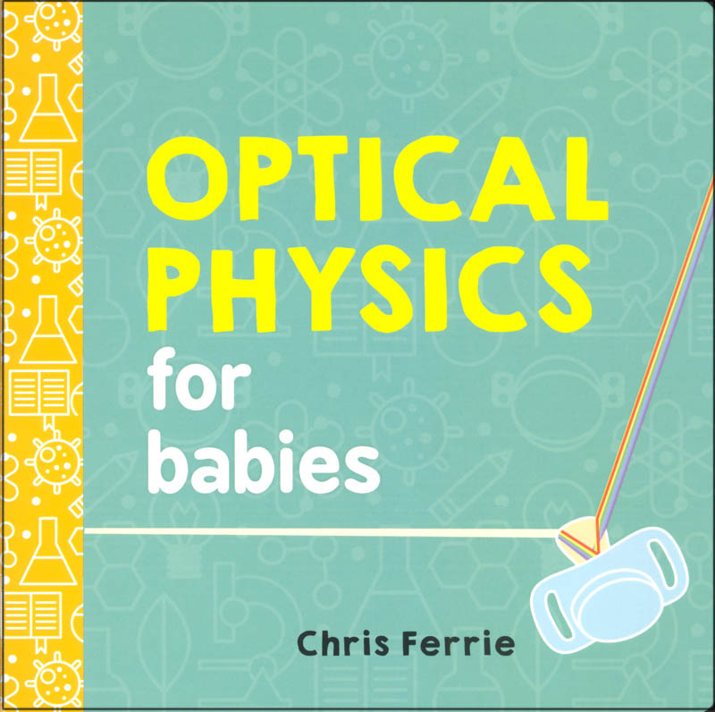 Optical Physics for Babies Board Book