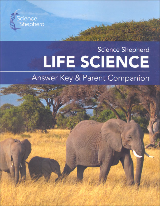 Science Shepherd Life Science Answer Key & Parent Companion (2nd Edition)
