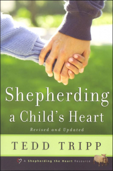 Shepherding a Child's Heart (Tripp)