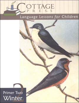 Cottage Press Language Lessons for Children: Primer Two Winter