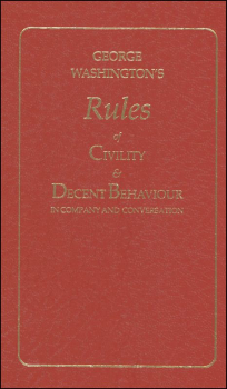 George Washington?s Rules of Civility and Decent Behavior