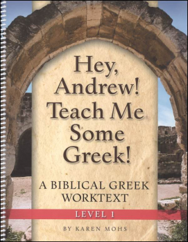 Hey, Andrew! Teach Me Some Greek! Level 1 Workbook